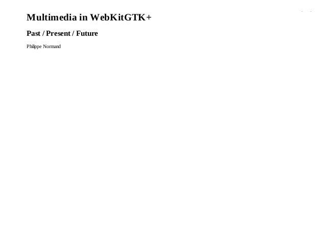 Multimedia in WebKitGTK+ (FOSDEM 2010)