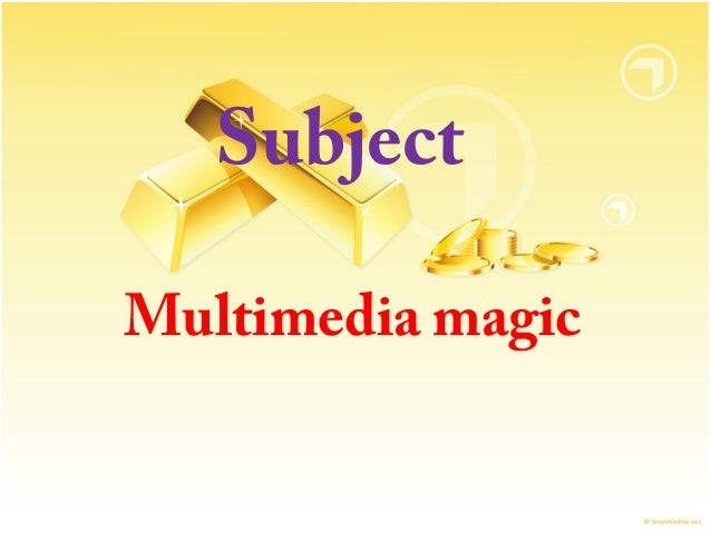 Subject Multimedia magic
