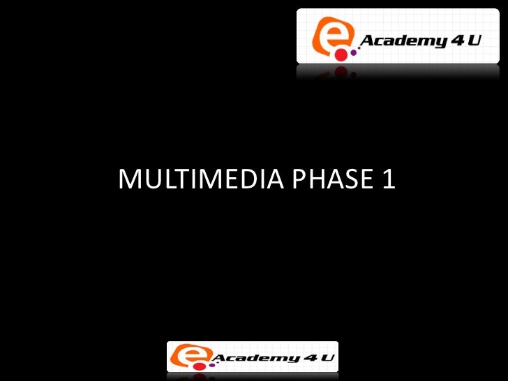 MULTIMEDIA PHASE 1