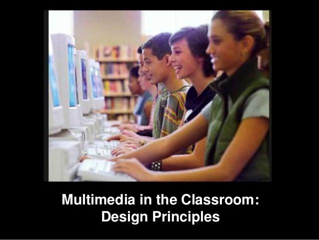 Multimedia in the Classroom: Design Principles