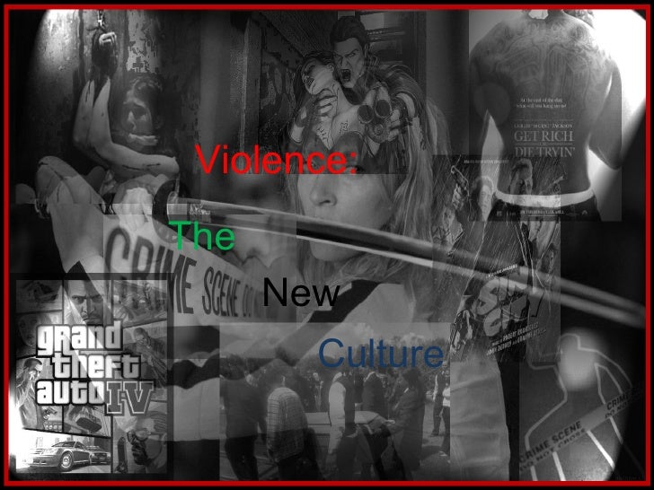 Violence: The New Culture