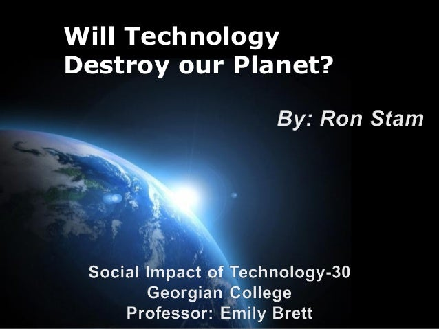 Page 1 Will Technology Destroy our Planet?