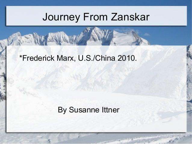 Journey From Zanskar *Frederick Marx, U.S./China 2010. By Susanne Ittner