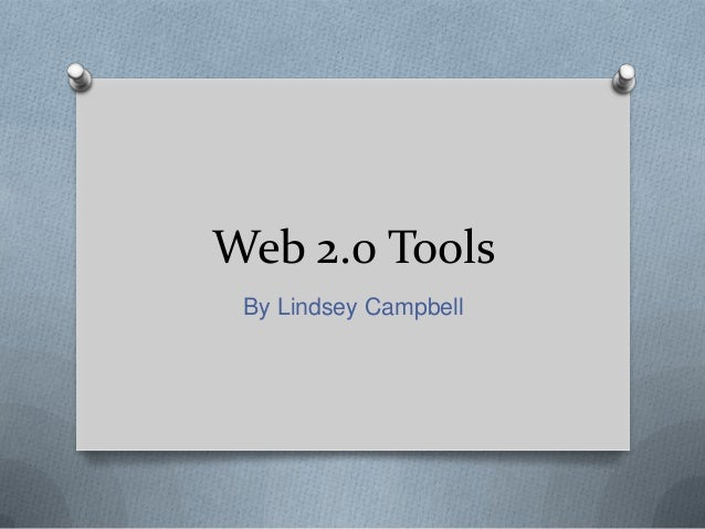 Web 2.0 Tools By Lindsey Campbell