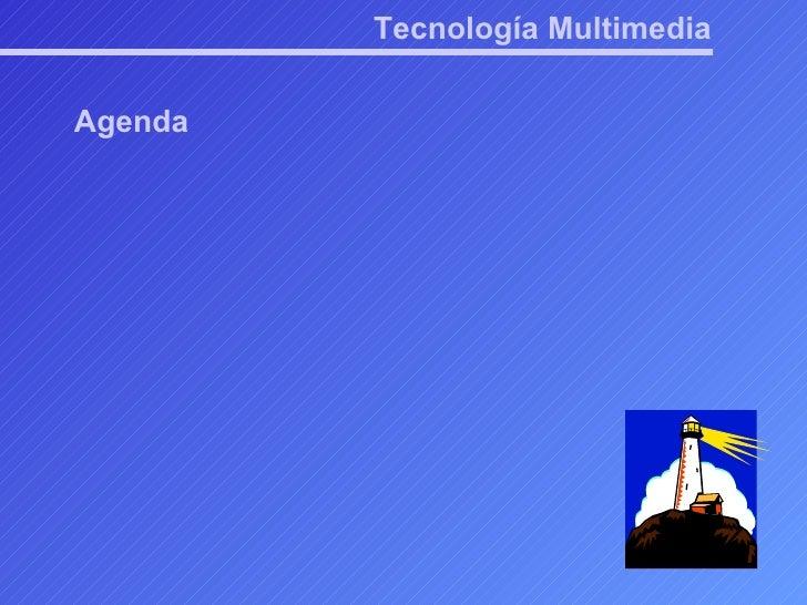 Tecnología Multimedia Agenda