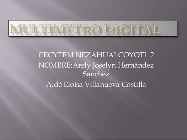 CECYTEM NEZAHUALCOYOTL 2 NOMBRE:Arely Joselyn Hernández Sánchez Aidé Eloísa Villanueva Costilla