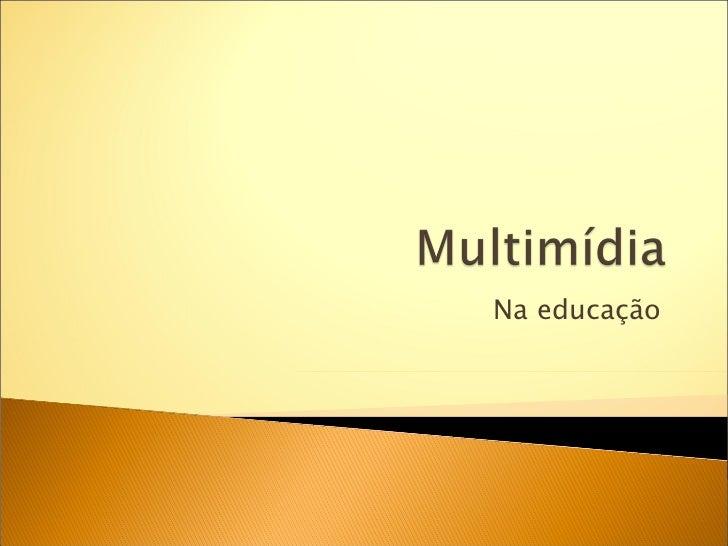 Multimidia na educação