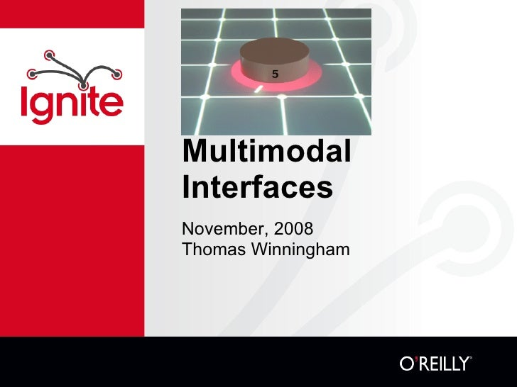 Multimodal Interfaces <ul><li>November, 2008 </li></ul><ul><li>Thomas Winningham </li></ul>