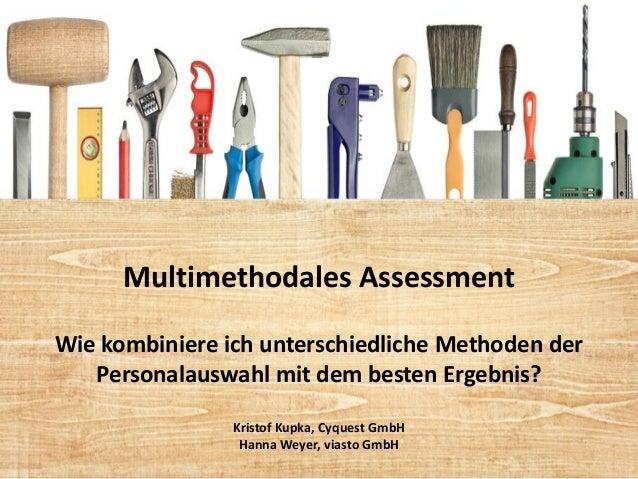 Multimethodales Assessment Wie kombiniere ich unterschiedliche Methoden der Personalauswahl mit dem besten Ergebnis? Krist...