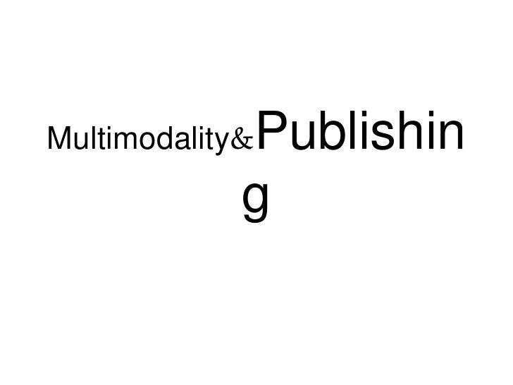 Multimodality & Publishing<br />