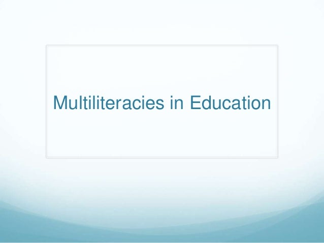 Multiliteracies in Education