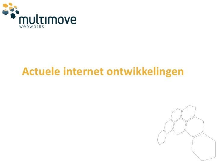 Actuele internet ontwikkelingen