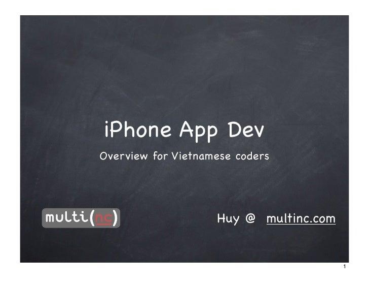iPhone App Dev Overview for Vietnamese coders                         Huy @ multinc.com                                   ...