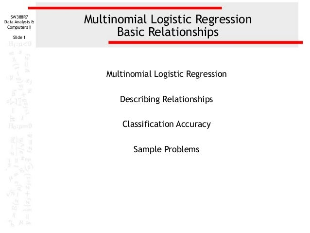 SW388R7 Data Analysis & Computers II Slide 1  Multinomial Logistic Regression Basic Relationships  Multinomial Logistic Re...
