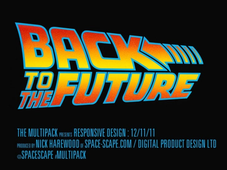 Back to the Future : Responsive Web Design experiences