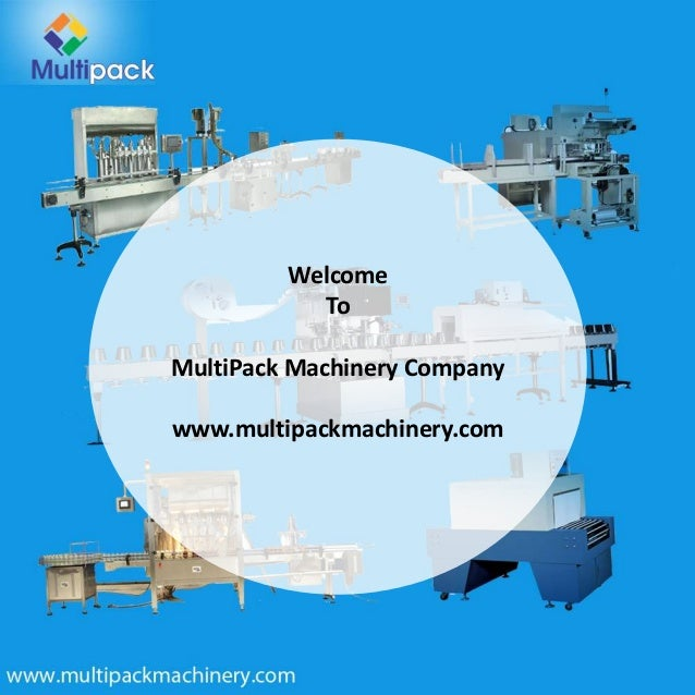 Welcome To MultiPack Machinery Company www.multipackmachinery.com