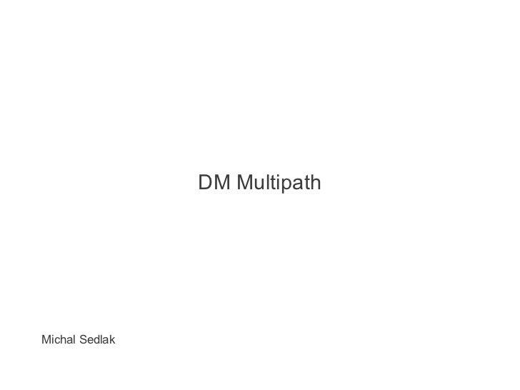 DM MultipathMichal Sedlak