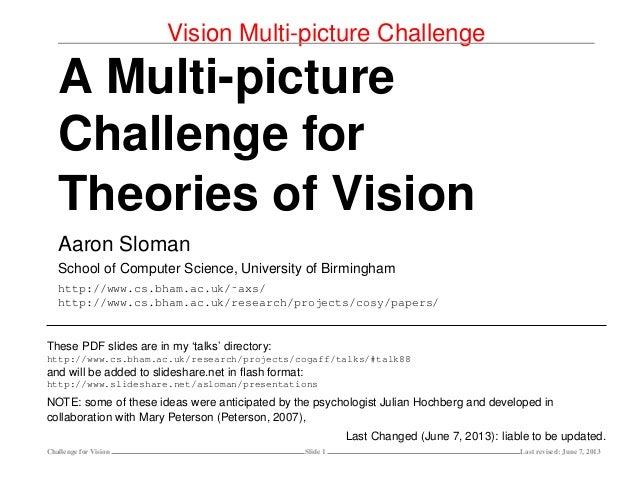 Vision Multi-picture ChallengeA Multi-pictureChallenge forTheories of VisionAaron SlomanSchool of Computer Science, Univer...