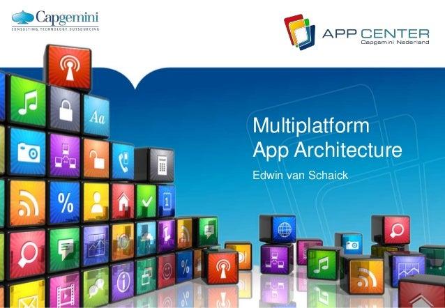 Multiplatform App Architecture Edwin van Schaick