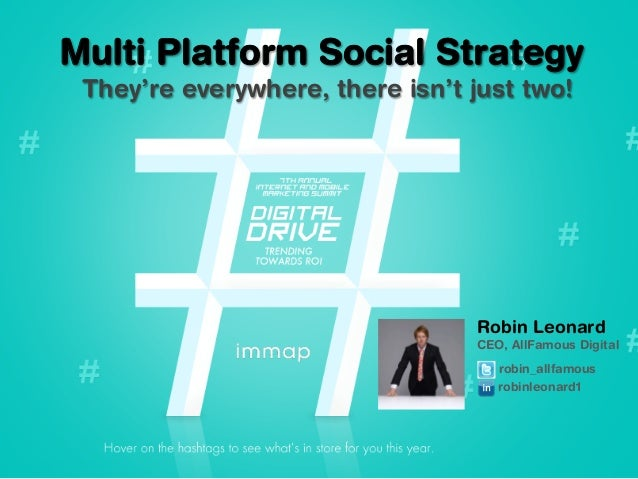 Multi Platform Social Media Strategy   IMMAP Summit 2013