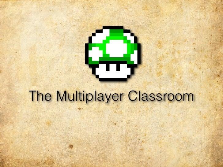 Multiplayer classroom