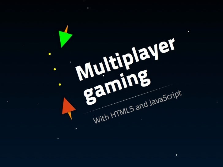 Multiplayer gaming with HTML5 and JavaScript