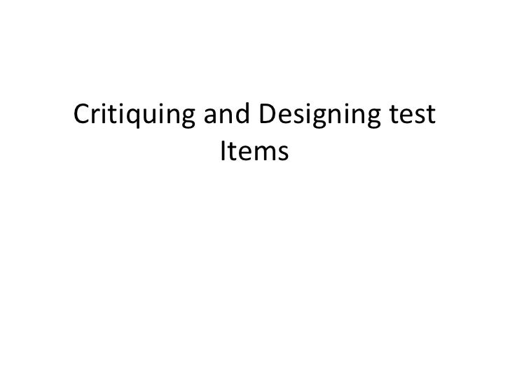 Critiquing and Designing test            Items