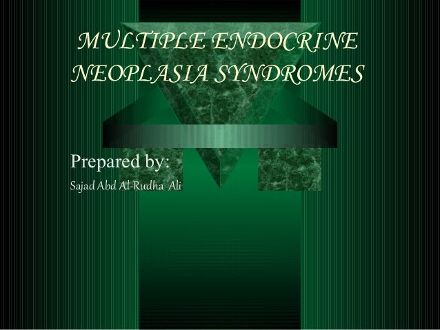 Multiple endocrine neoplasia syndromes 1