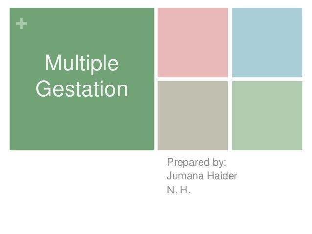+MultipleGestationPrepared by:Jumana HaiderN. H.