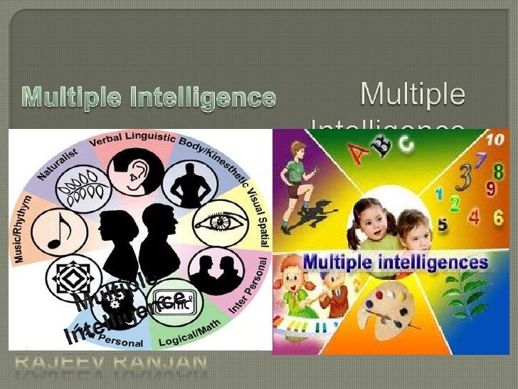 Multiple Intelligence<br />                         Multiple Intelligence<br />Multiple Intelligence <br />Rajeev Ranjan<b...