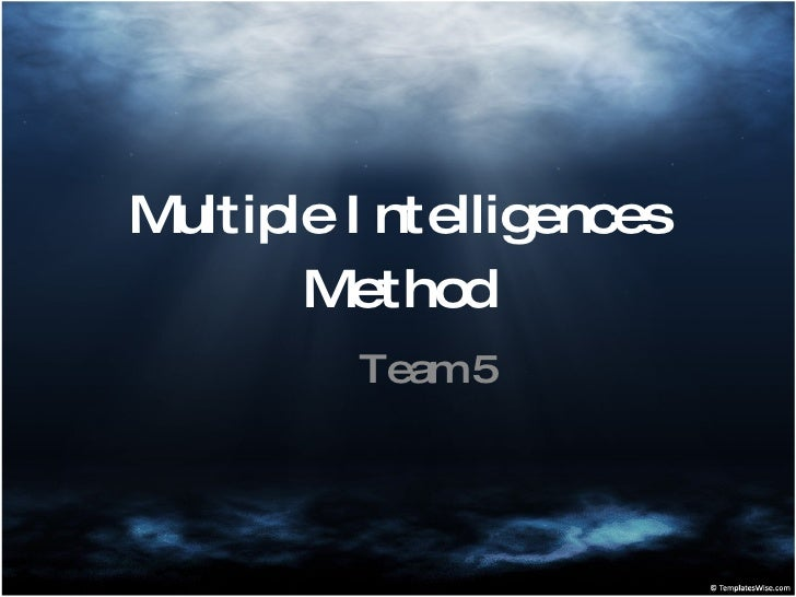 Multiple Intelligences Method Team 5