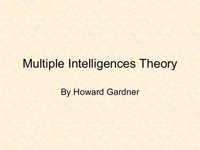 Multiple Intelligences Theory By Howard Gardner