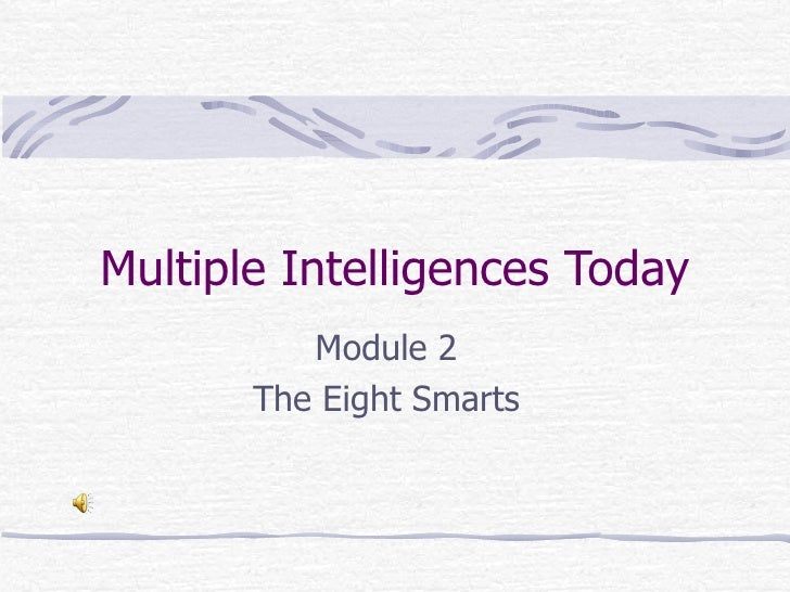 Multiple Intelligences Today Module 2 The Eight Smarts