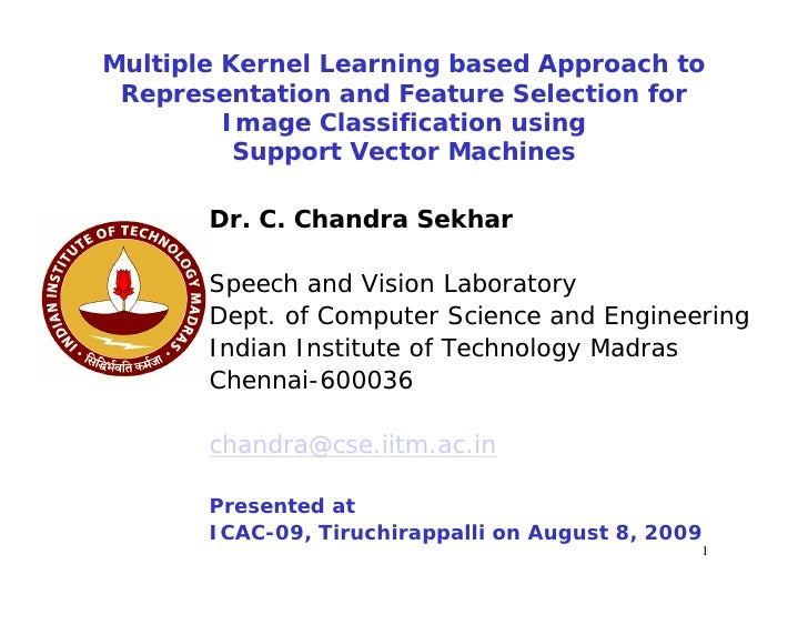 Multiple Kernel Learning based Approach to  Representation and Feature Selection for          Image Classification using  ...