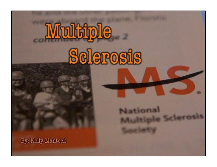 Types of Multiple Sclerosis• Relapsing-Remitting MS• Primary-Progressive MS• Secondary-Progressive MS• Progressive-Rel...