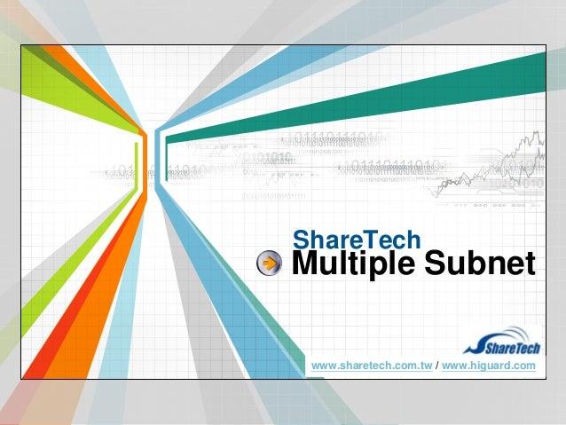 ShareTech  Multiple Subnet L/O/G/O www.sharetech.com.tw / www.higuard.com www.themegallery.com