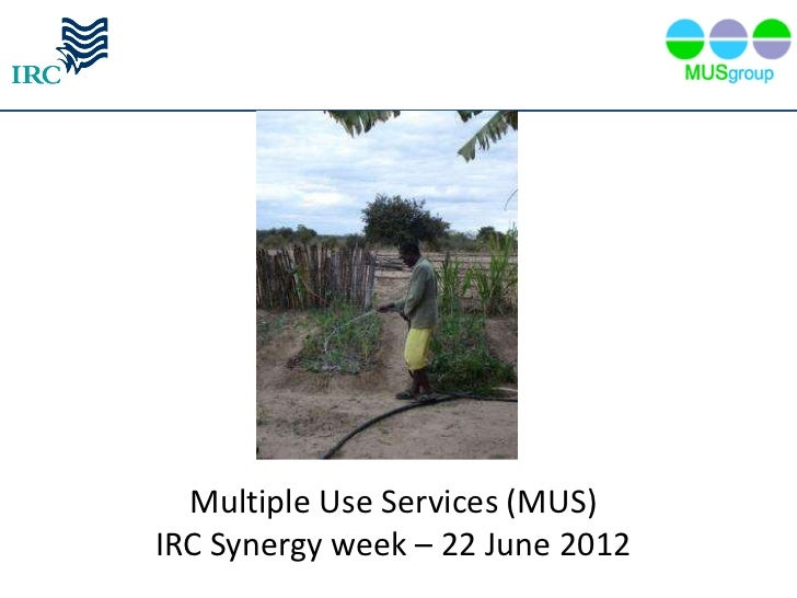 Multiple Use Services (MUS)IRC Synergy week – 22 June 2012