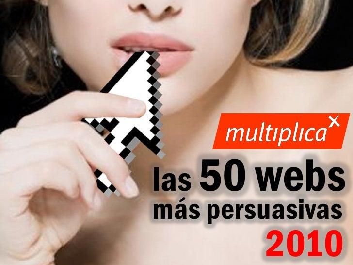 las 50 webs                                    más persuasivas © multiplica 2010 - Página   1                             ...