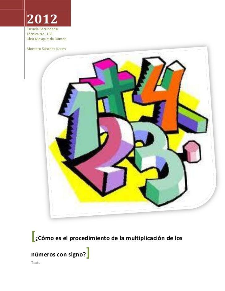 2012Escuela SecundariaTécnica No. 138Olea Mexquititla DamariMontero Sánchez Karen  [¿Cómo es el procedimiento de la multip...