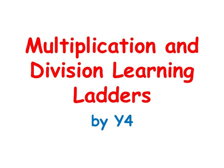 Multiplication and Division Learning Ladders