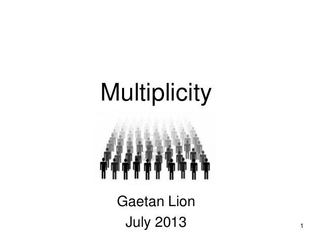 1 Multiplicity Gaetan Lion July 2013