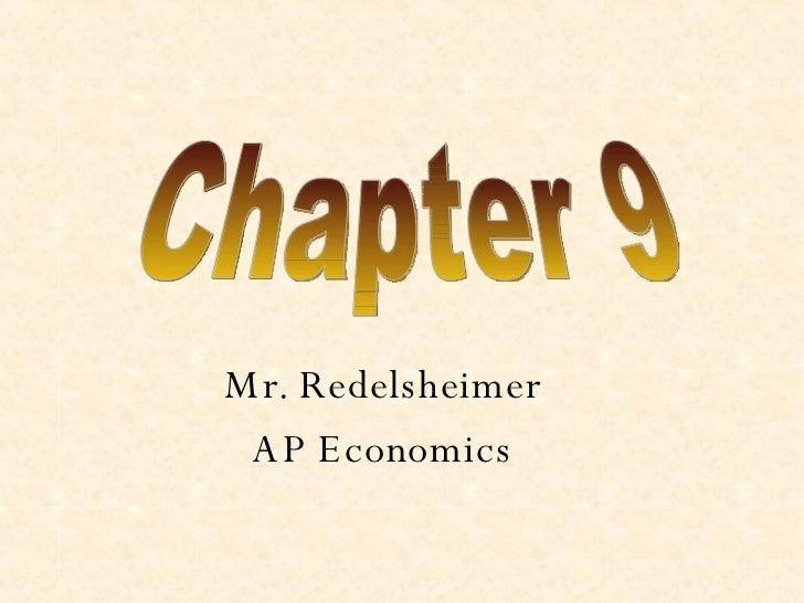 Mr. Redelsheimer AP Economics Chapter 9