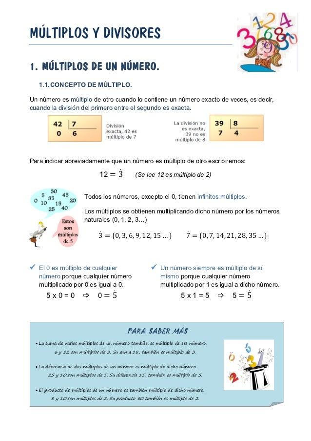 MÚLTIPLOS Y DIVISORES1. MÚLTIPLOS DE UN NÚMERO.   1.1. CONCEPTO DE MÚLTIPLO.Un número es múltiplo de otro cuando lo contie...