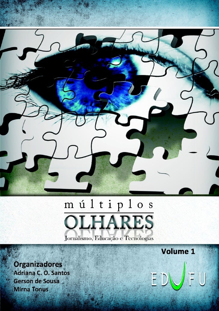 Múltiplos           OLHARES                                             Volume 1Jornalismo, Educação e TecnologiasAdriana ...