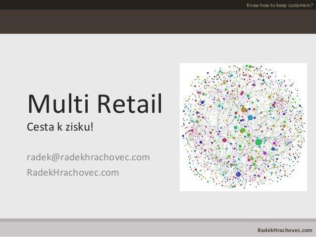 Multi Retail je cesta k zisku!