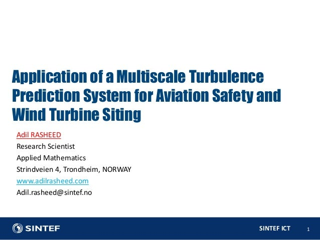Appliecation of a Multiscale Turbulence Prediction System for Aviaiton Safety and Wind Turbine Siting
