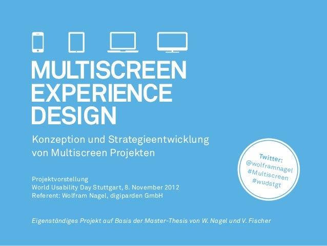 Konzeption und Strategieentwicklung von Multiscreen Projekten Projektvorstellung World Usability Day Stuttgart, 8. Novembe...