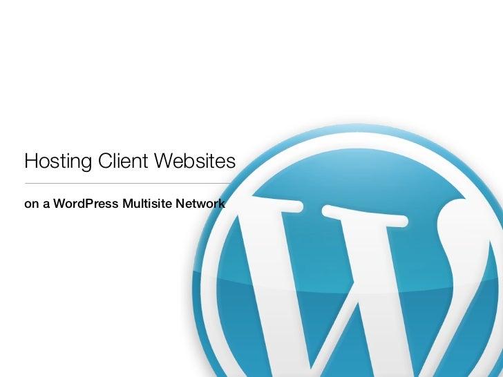 Hosting Client Websiteson a WordPress Multisite Network