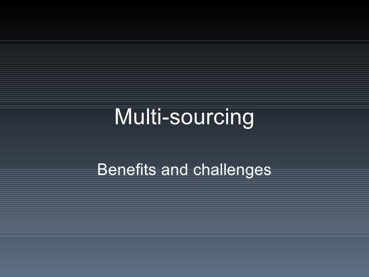 Multi-sourcing Benefits and challenges