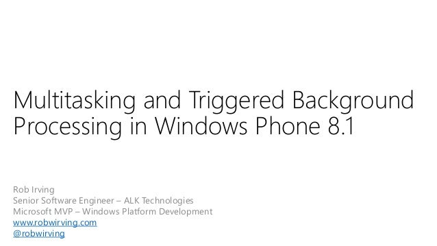 Multitasking and triggered background processing in windows phone 8 1